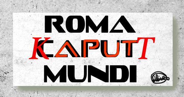 Roma Kaputt Mundi